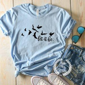 Let it Be TShirt NEW NWT Short Sleeve Blue